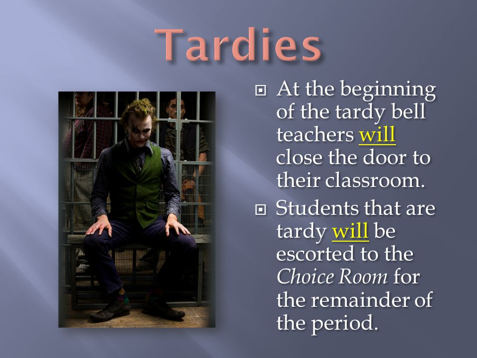 Tardies At the beginning of the tardy bell teachers will close the door to their classroom.