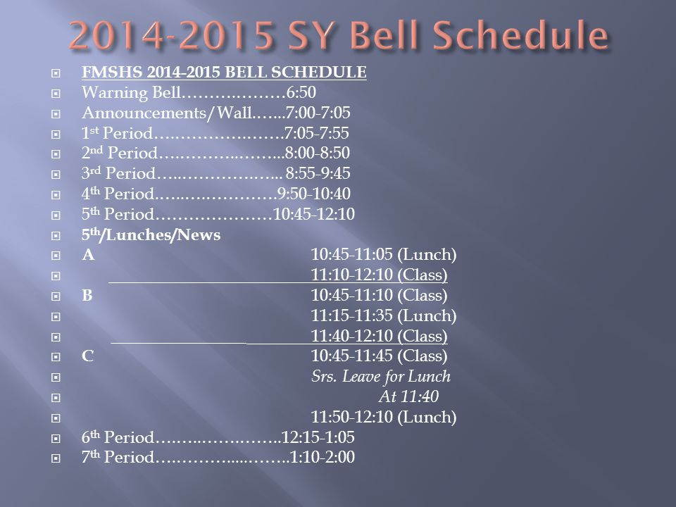 2014-2015 SY Bell Schedule FMSHS 2014-2015 BELL SCHEDULE