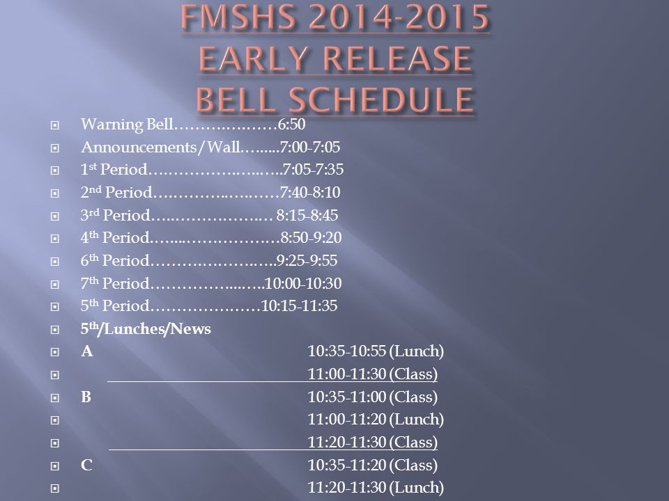 FMSHS 2014-2015 EARLY RELEASE BELL SCHEDULE