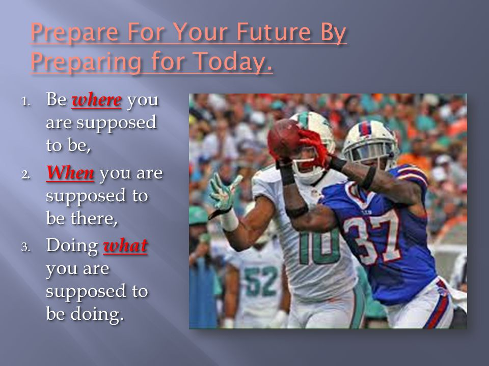 Prepare For Your Future By Preparing for Today.