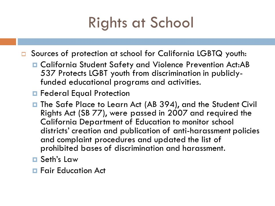 Rights at School Sources of protection at school for California LGBTQ youth: