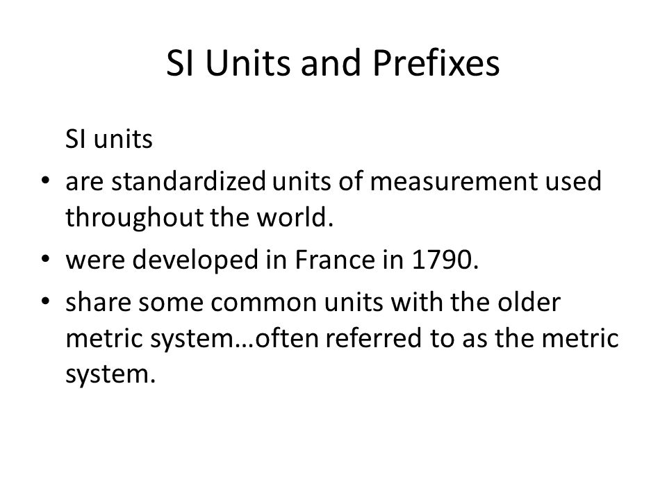 SI Units and Prefixes SI units