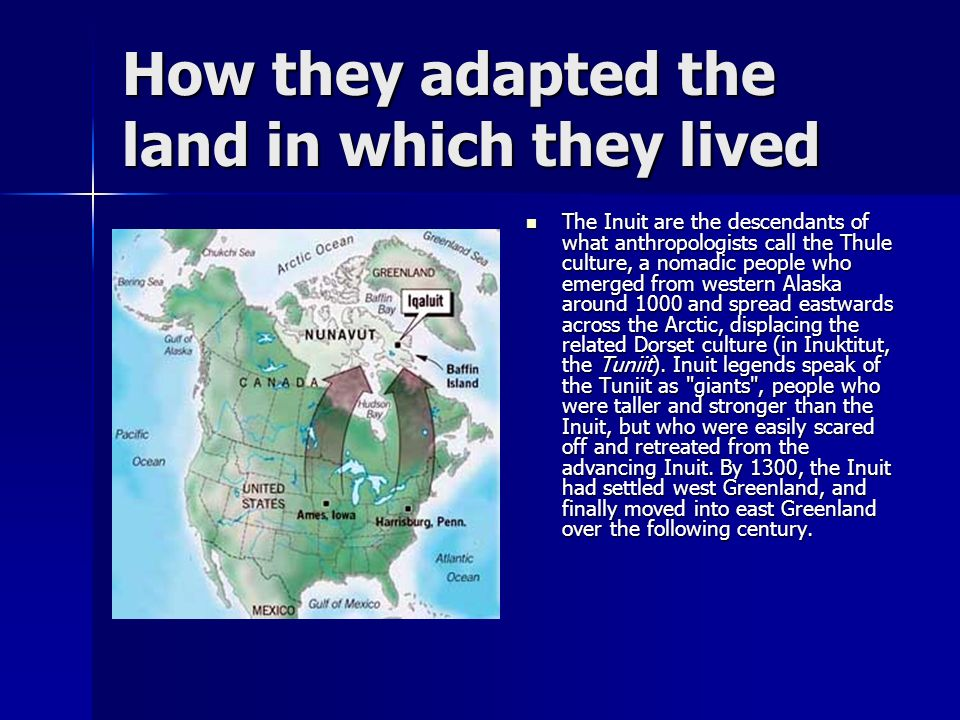 How they adapted the land in which they lived