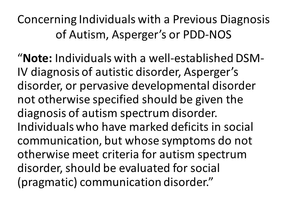 Concerning Individuals with a Previous Diagnosis of Autism, Asperger's or PDD-NOS