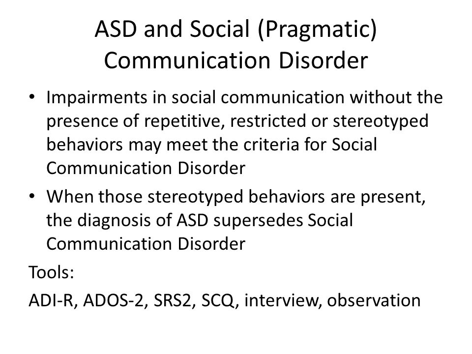 ASD and Social (Pragmatic) Communication Disorder