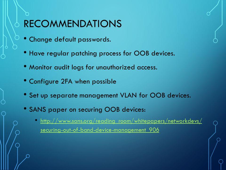 Recommendations Change default passwords.
