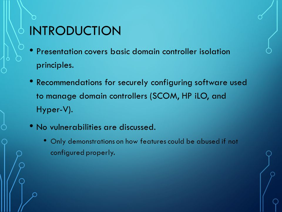 Introduction Presentation covers basic domain controller isolation principles.