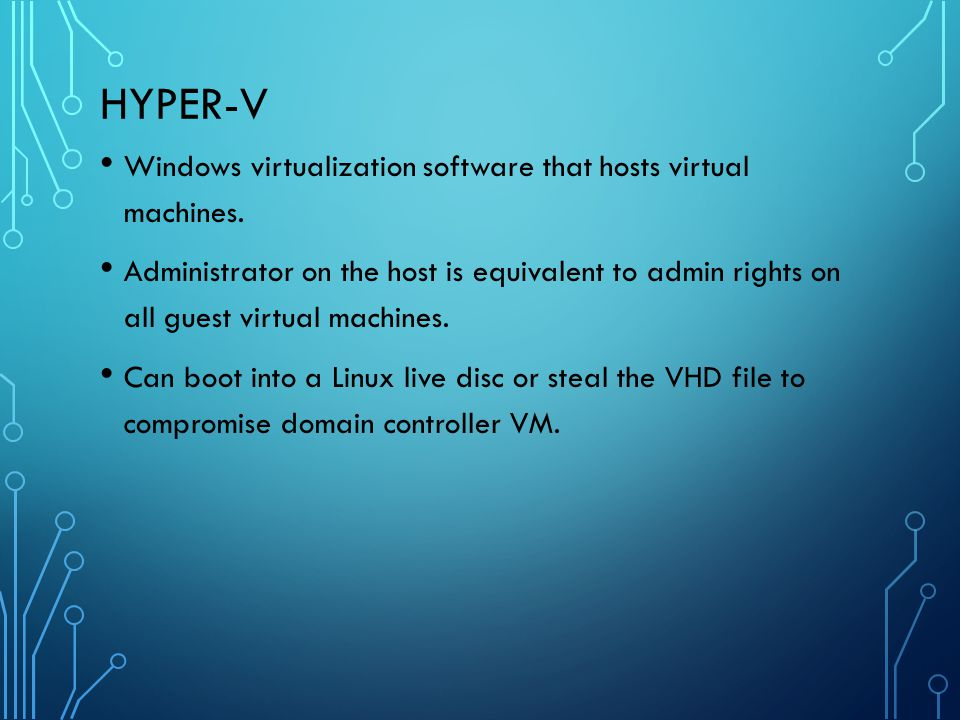 Hyper-V Windows virtualization software that hosts virtual machines.