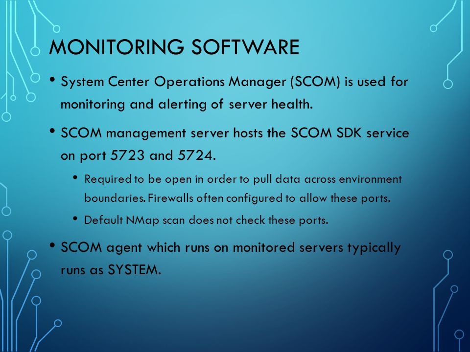 Monitoring Software System Center Operations Manager (SCOM) is used for monitoring and alerting of server health.
