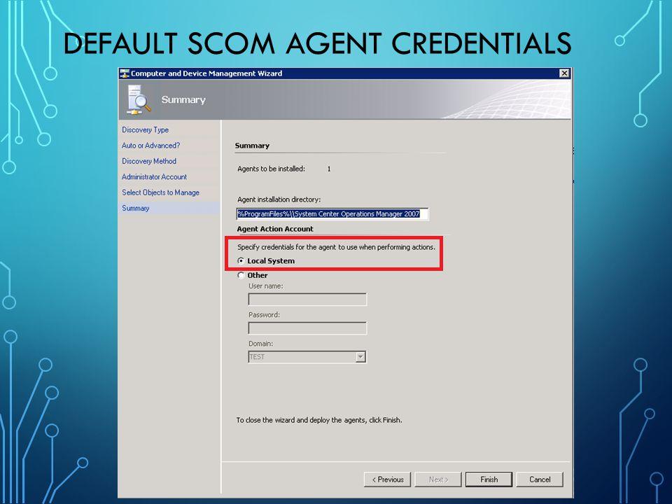 Default SCOM Agent Credentials