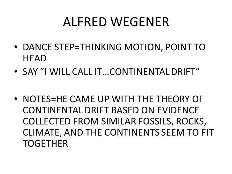 ALFRED WEGENER DANCE STEP=THINKING MOTION, POINT TO HEAD