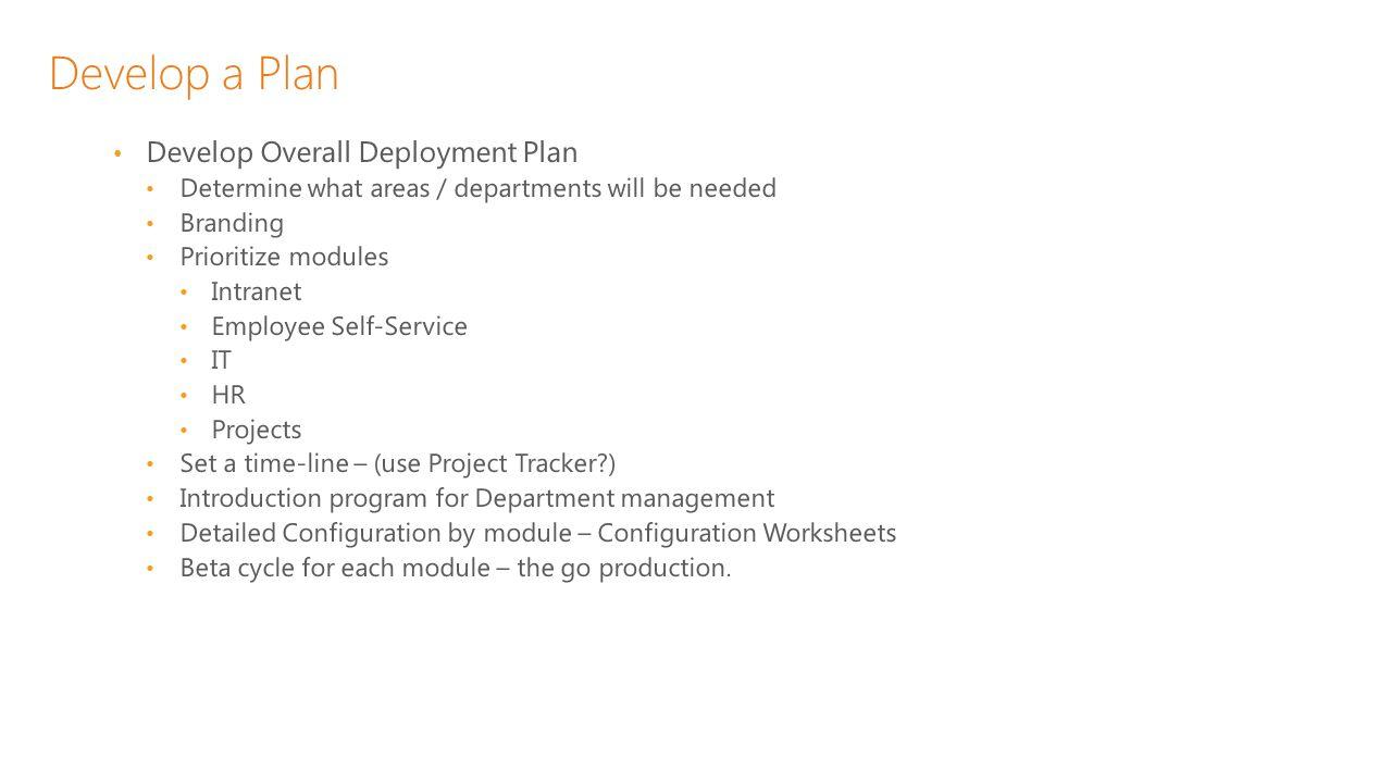 Develop a Plan Develop Overall Deployment Plan