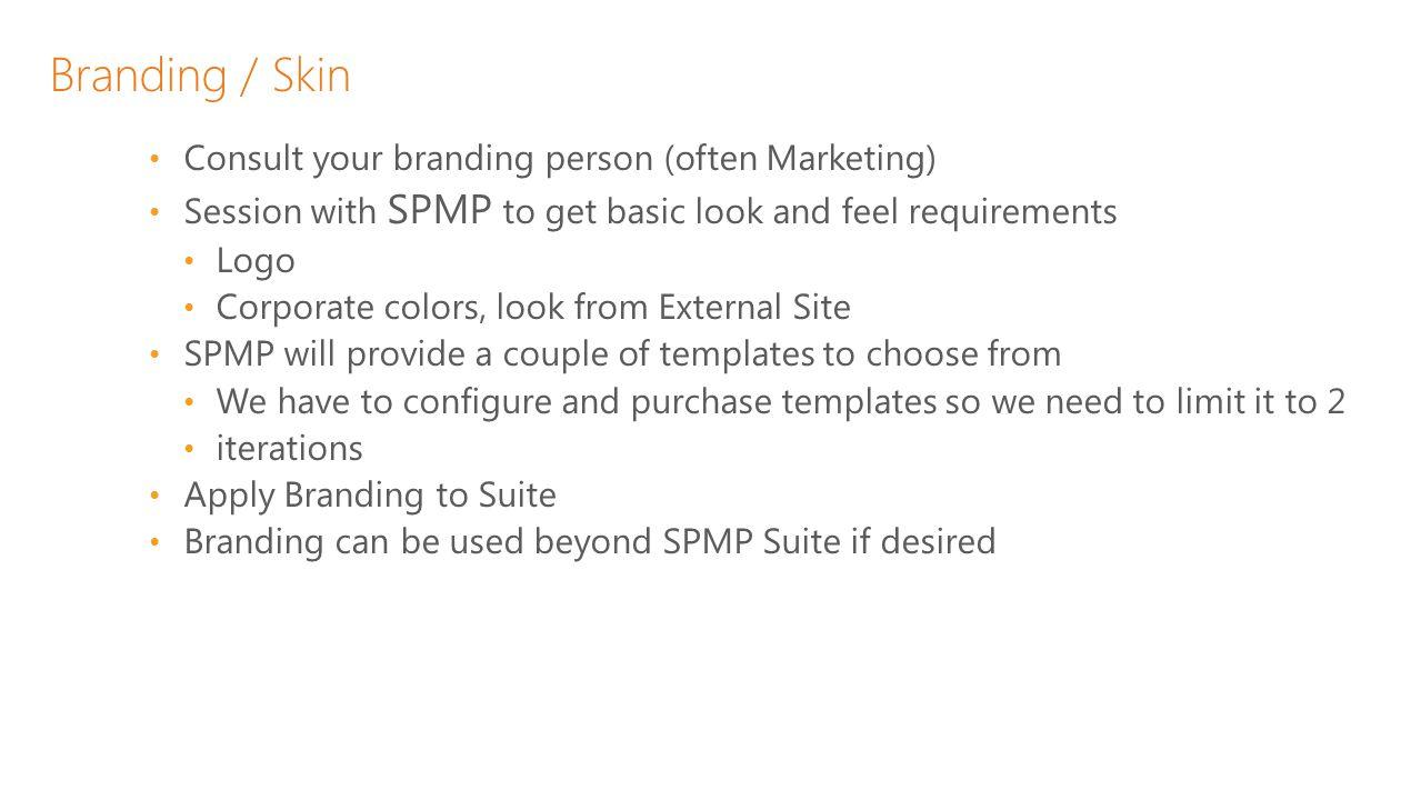 Branding / Skin Consult your branding person (often Marketing)