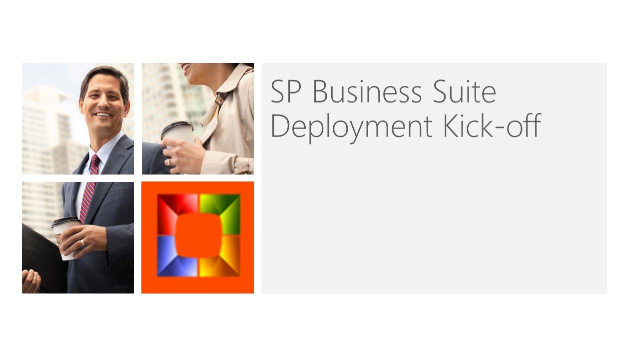 SP Business Suite Deployment Kick-off