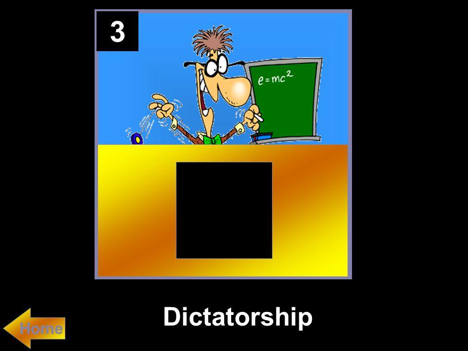 3 Dictatorship Home
