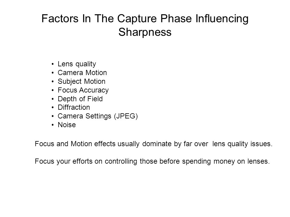 Factors In The Capture Phase Influencing Sharpness
