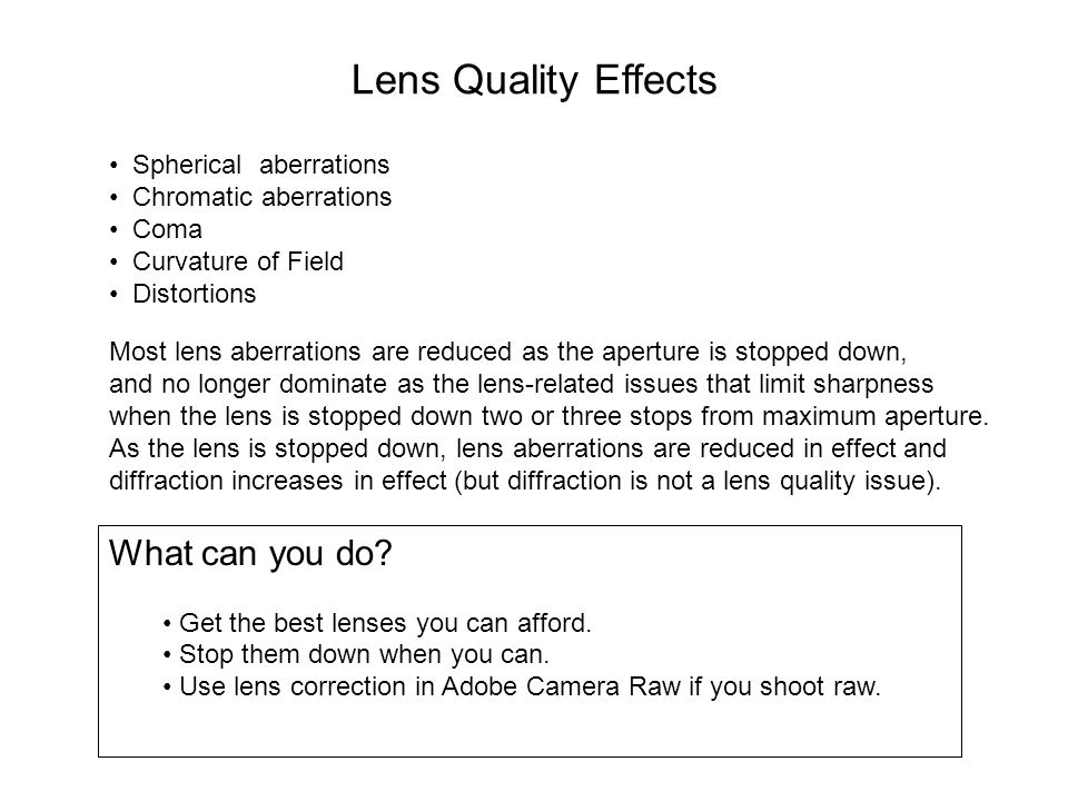 Lens Quality Effects What can you do Spherical aberrations