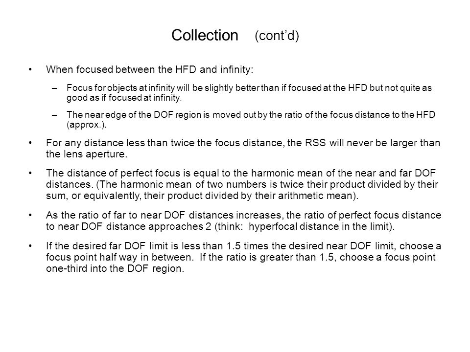 Collection (cont'd) When focused between the HFD and infinity: