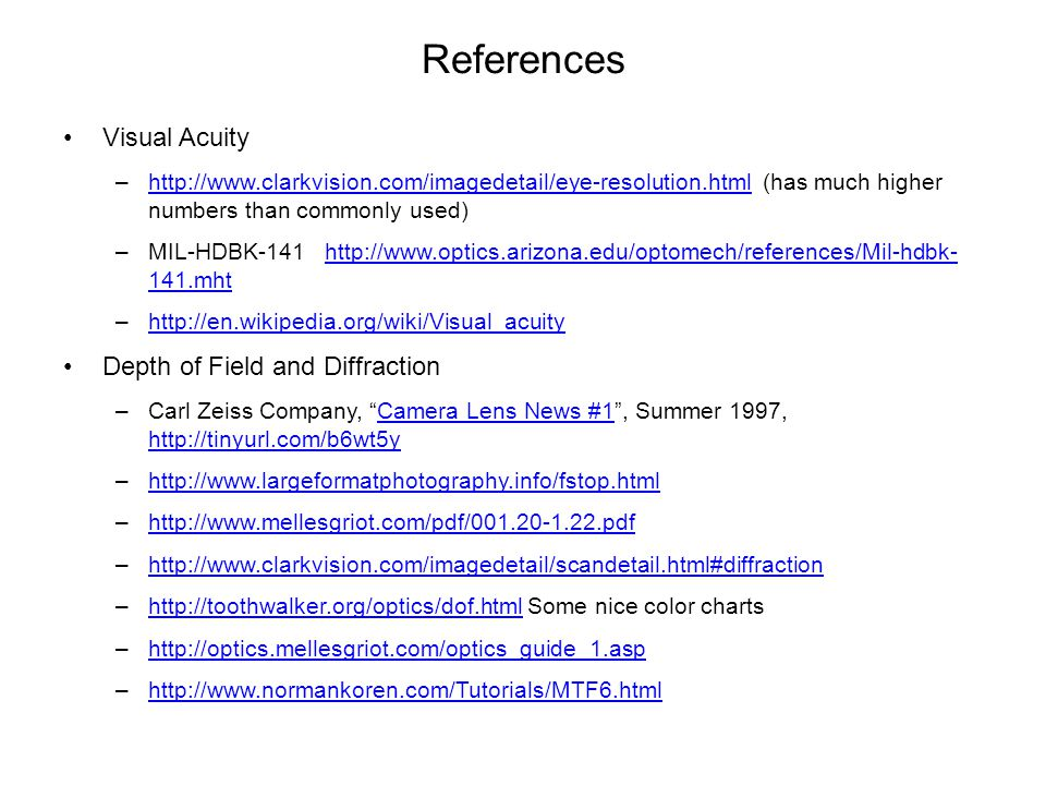References Visual Acuity Depth of Field and Diffraction
