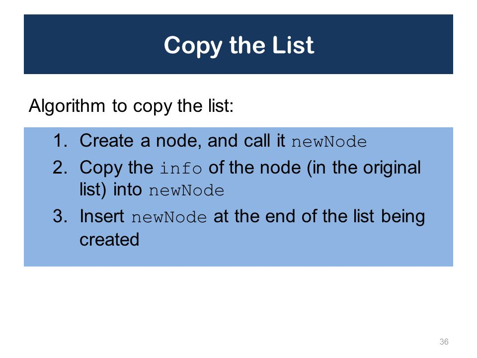 Copy the List Algorithm to copy the list: