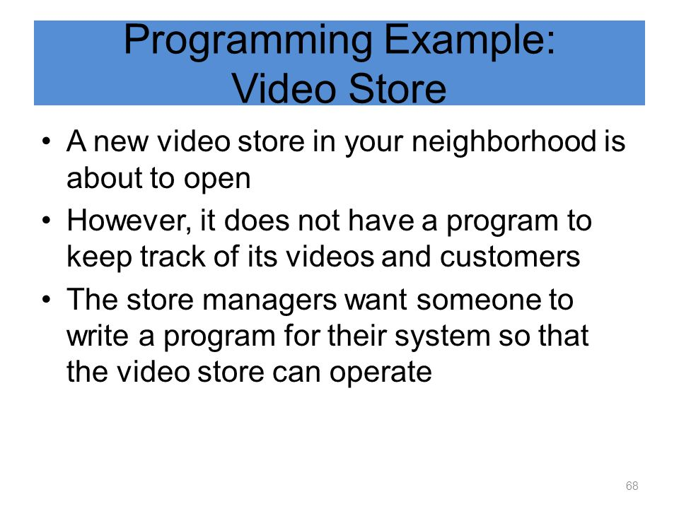 Programming Example: Video Store
