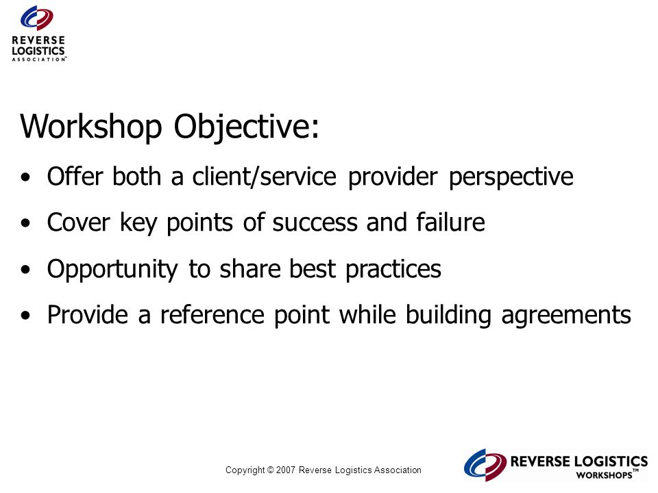 Workshop Objective: Offer both a client/service provider perspective