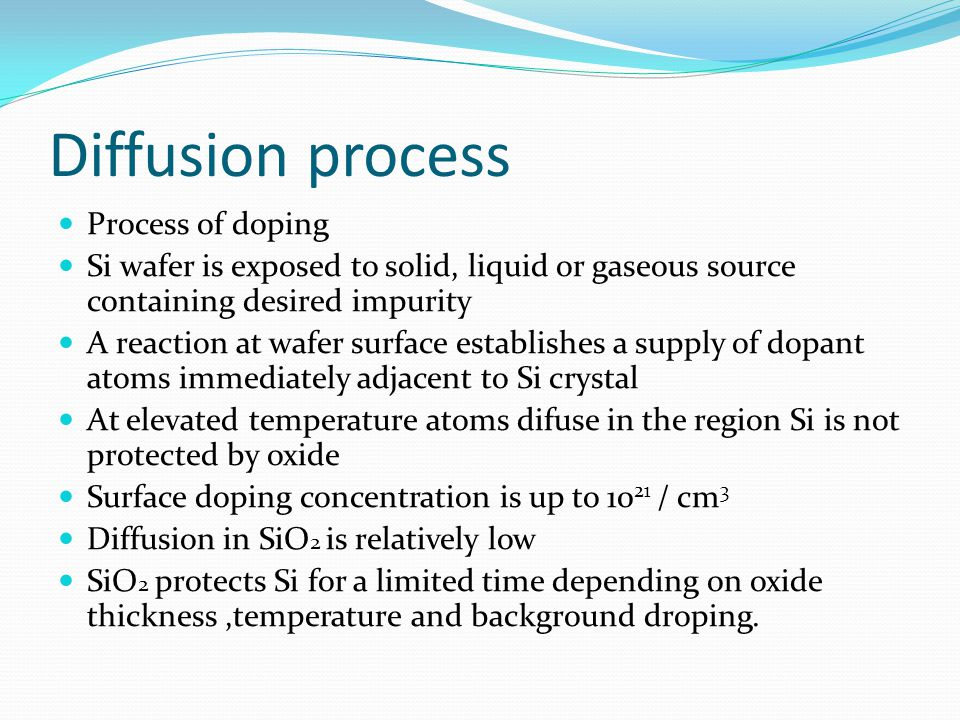 Diffusion process Process of doping