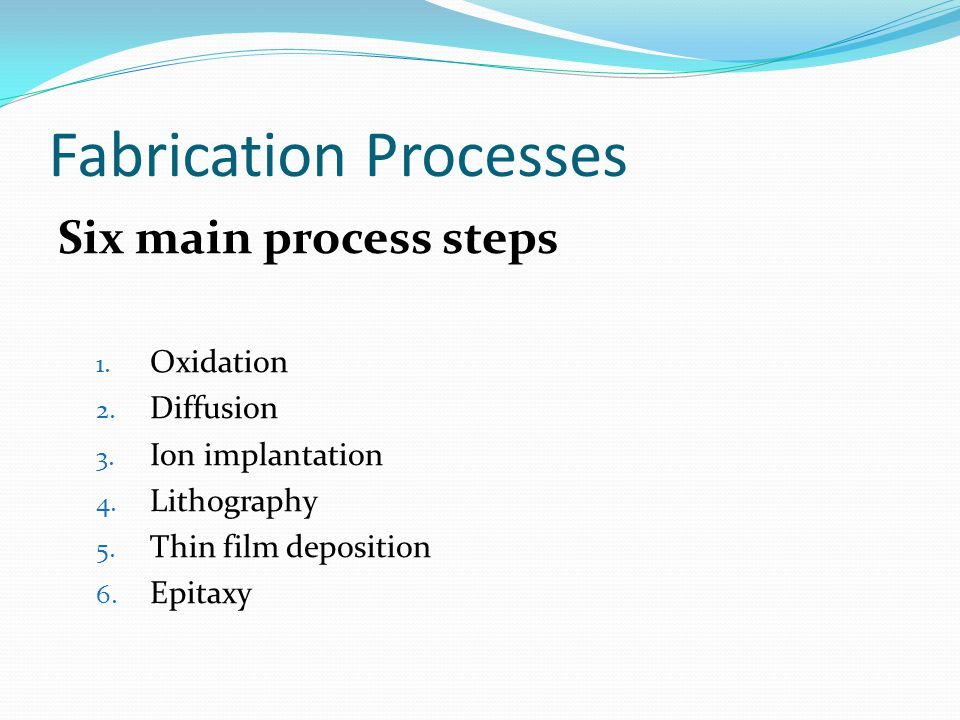 Fabrication Processes