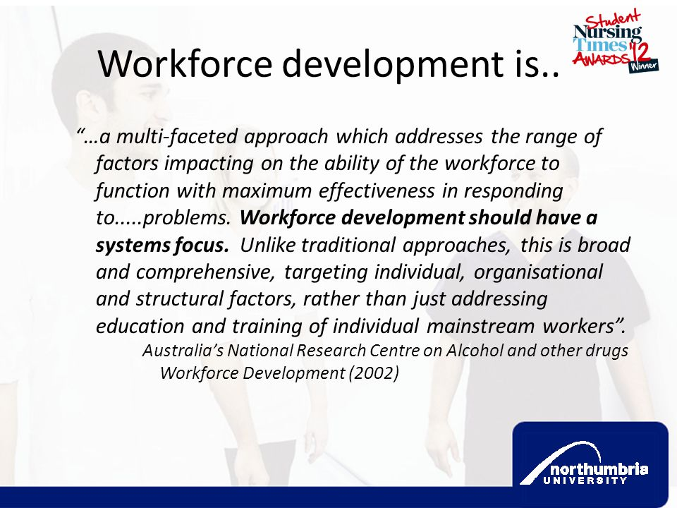 Workforce development is..