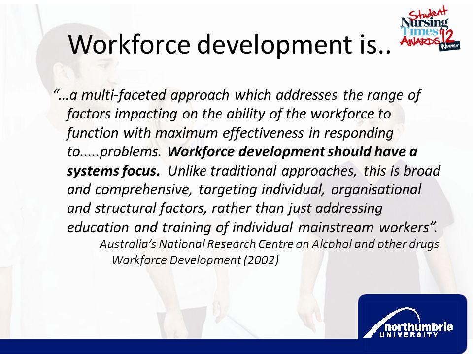 Workforce development is..