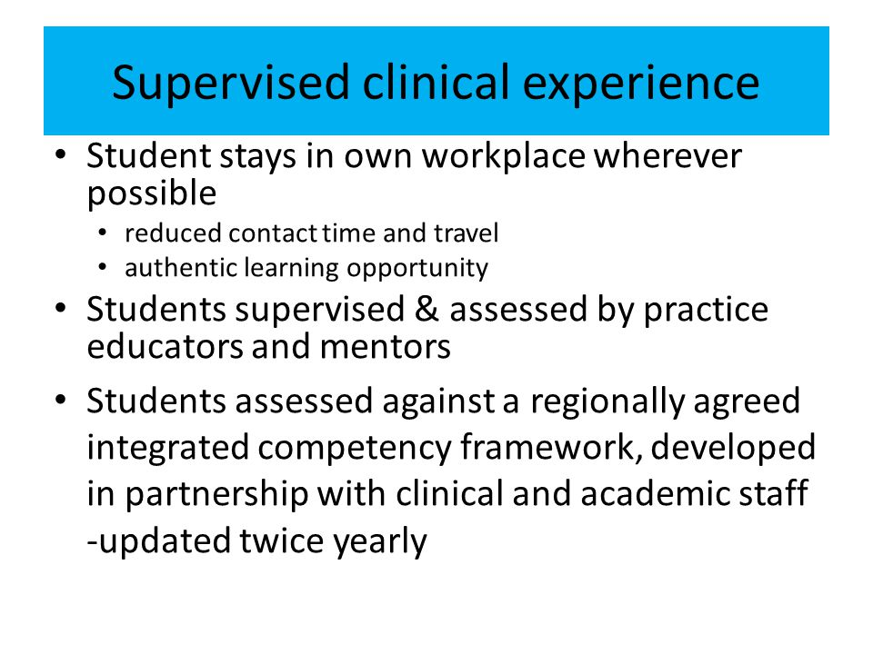 Supervised clinical experience