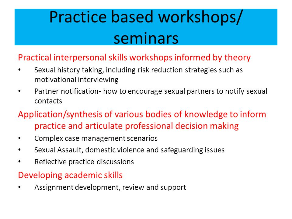 Practice based workshops/ seminars