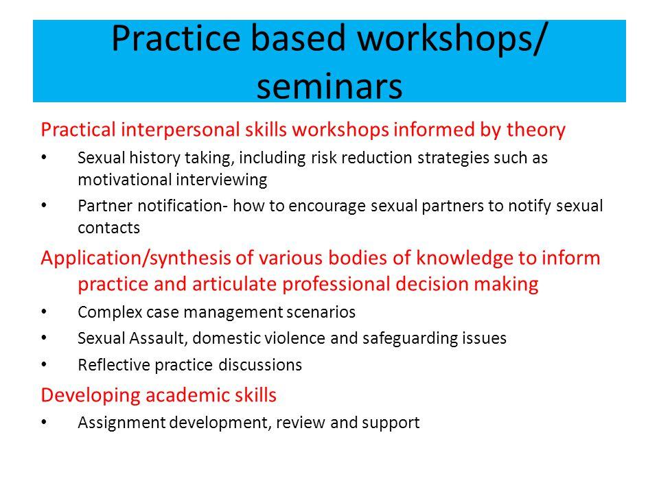 Practice based workshops/ seminars