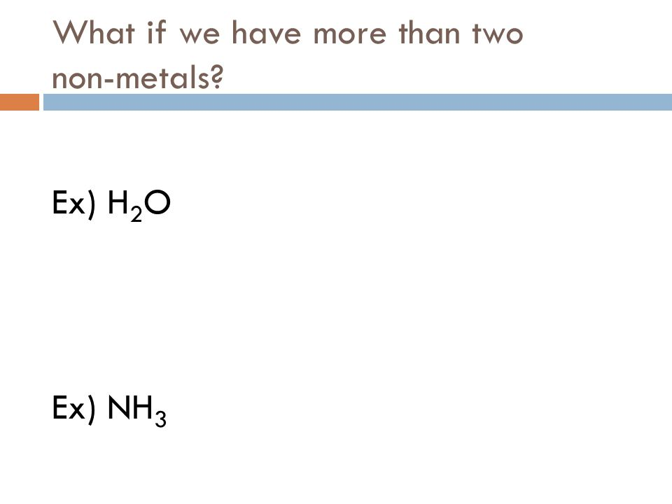 What if we have more than two non-metals