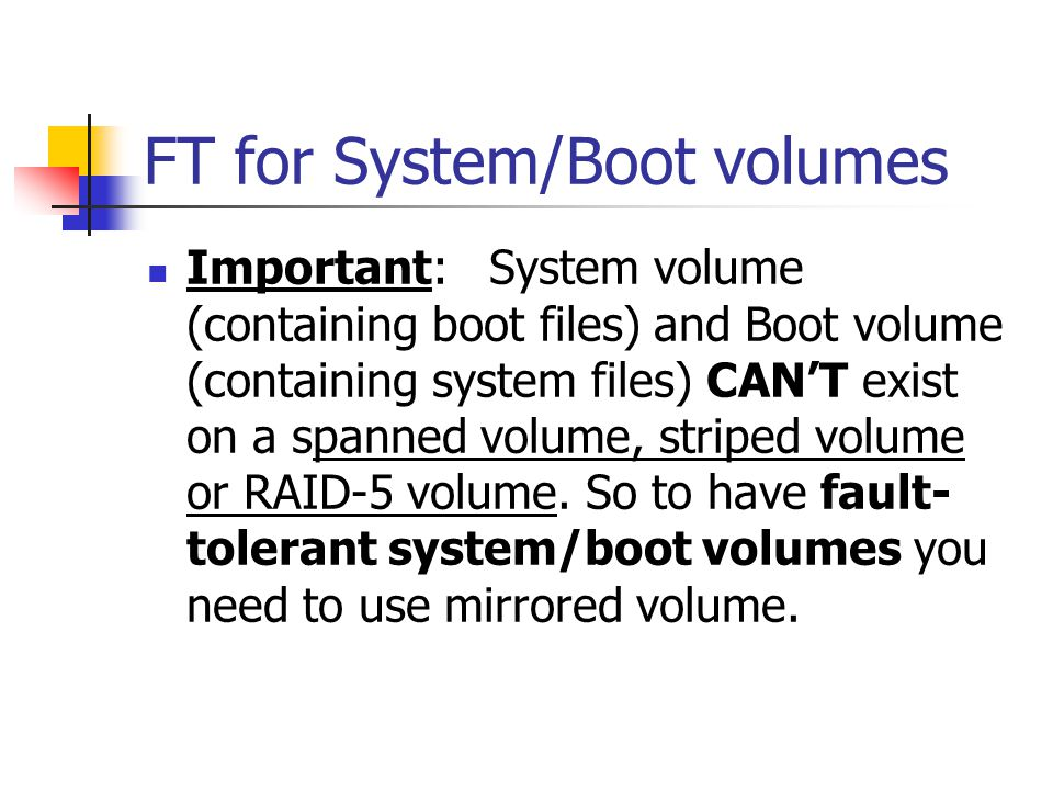 FT for System/Boot volumes
