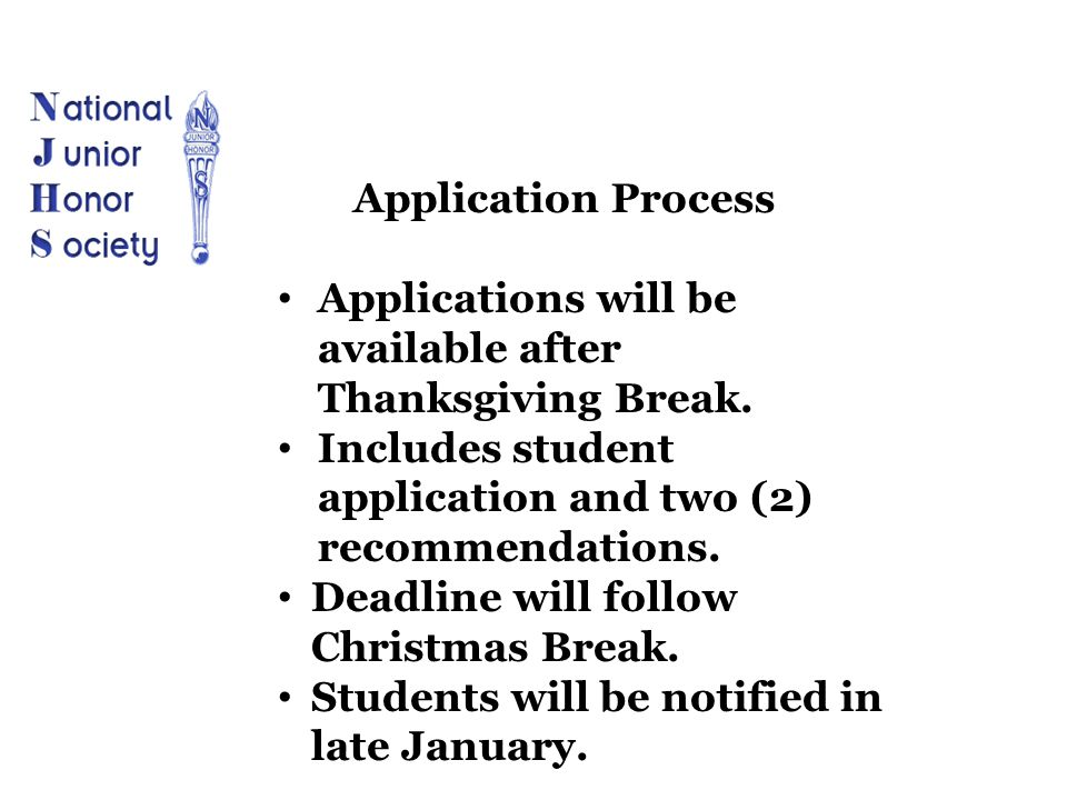 Application Process Applications will be available after Thanksgiving Break. Includes student application and two (2) recommendations.