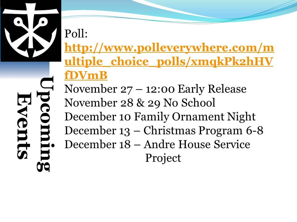 Poll: http://www. polleverywhere