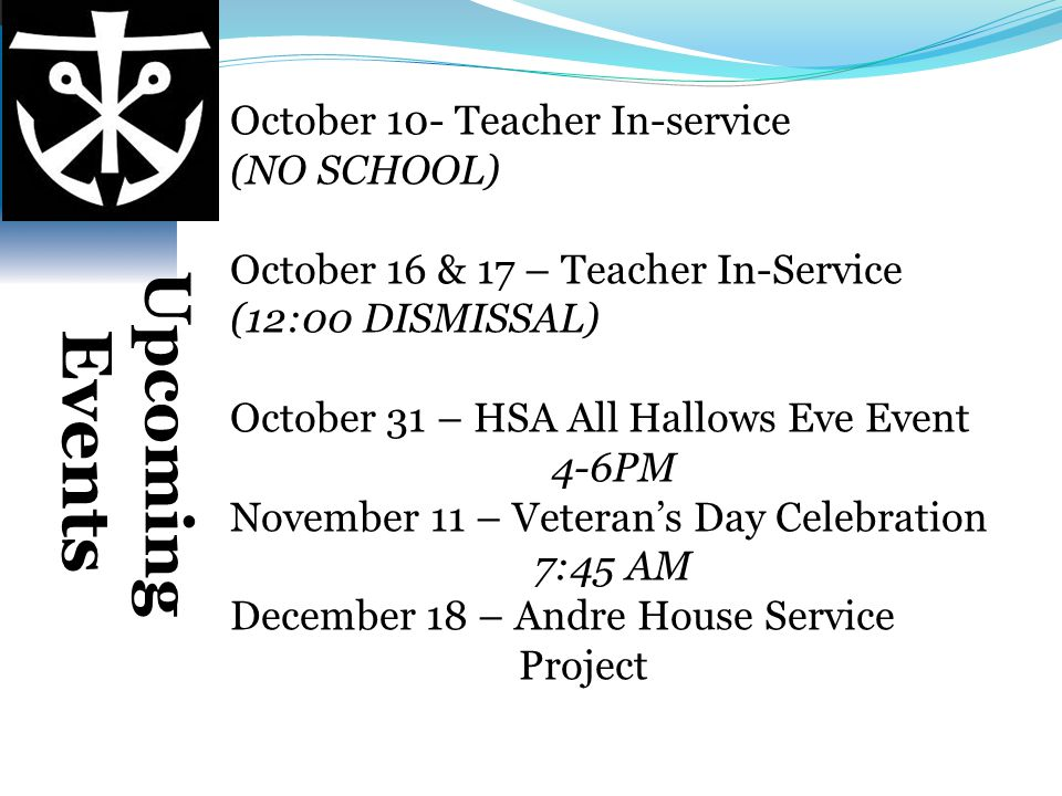 Upcoming Events October 10- Teacher In-service (NO SCHOOL)