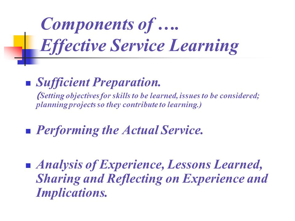 Components of …. Effective Service Learning