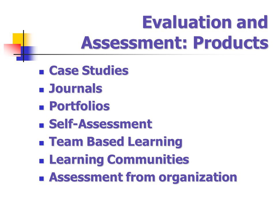 Evaluation and Assessment: Products