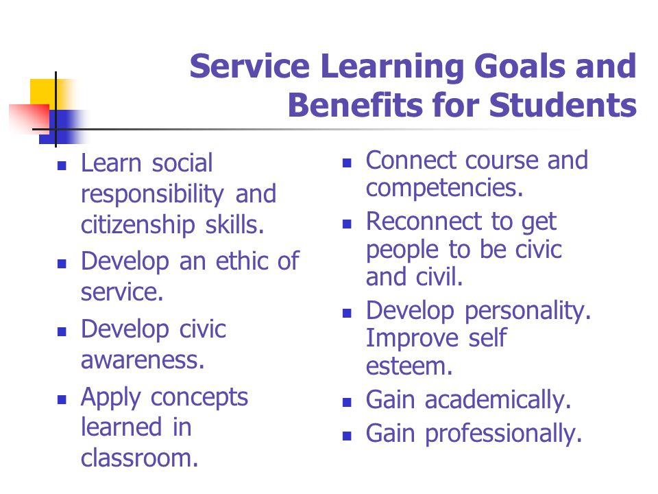 Service Learning Goals and Benefits for Students