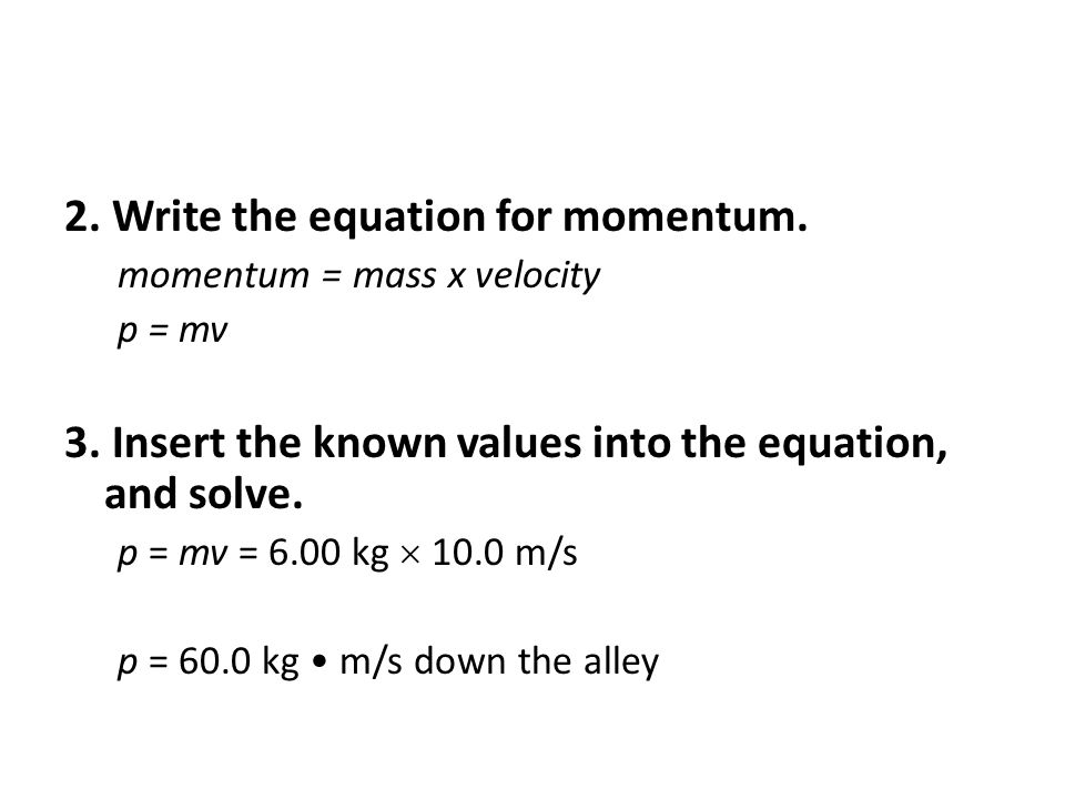 2. Write the equation for momentum.