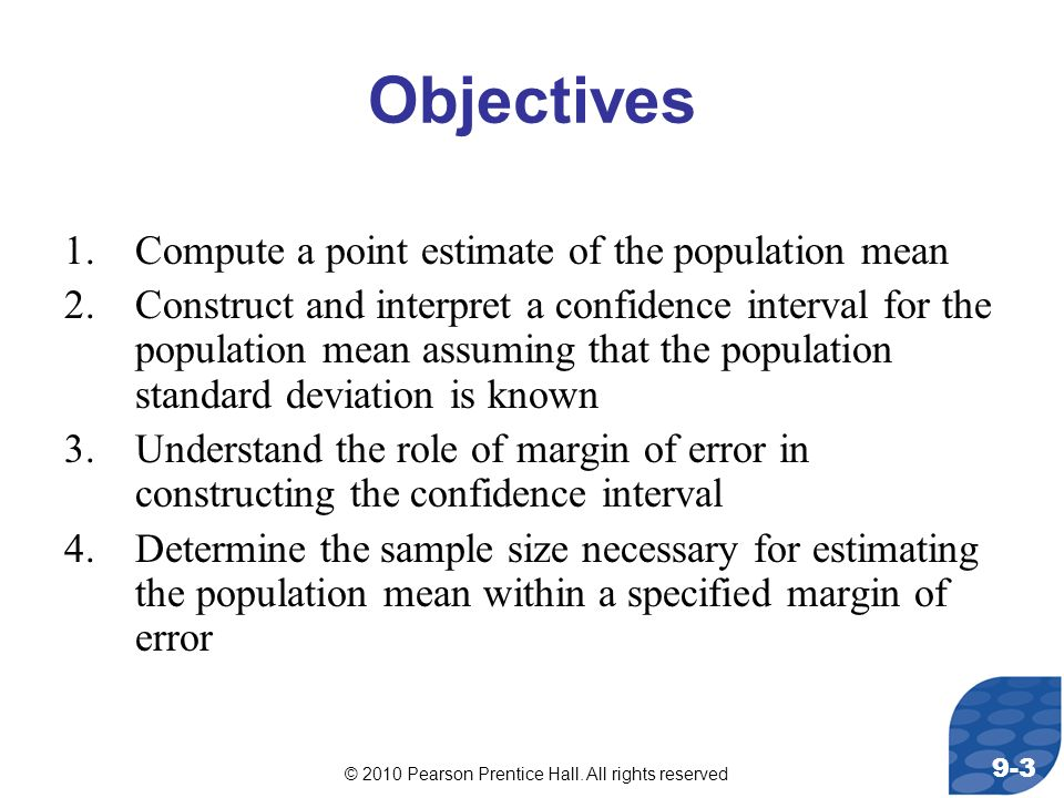 Objectives Compute a point estimate of the population mean