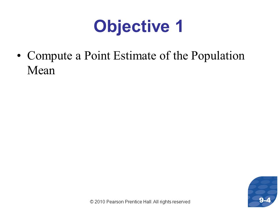 Objective 1 Compute a Point Estimate of the Population Mean