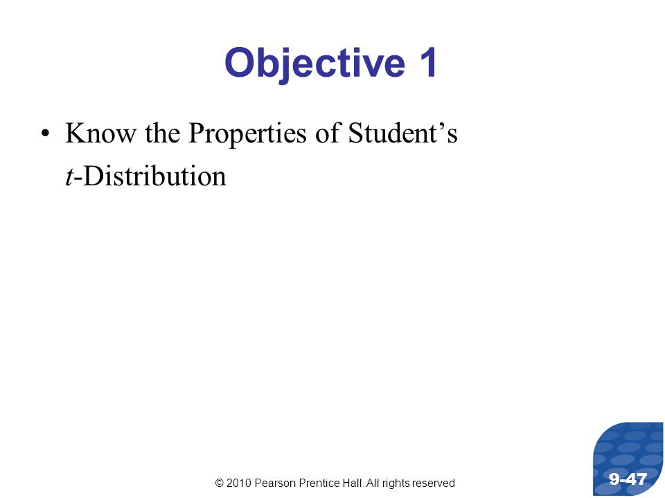 Objective 1 Know the Properties of Student's t-Distribution