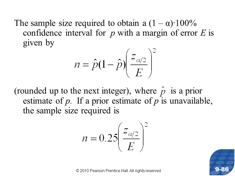 The sample size required to obtain a (1 – α)·100% confidence interval for p with a margin of error E is given by