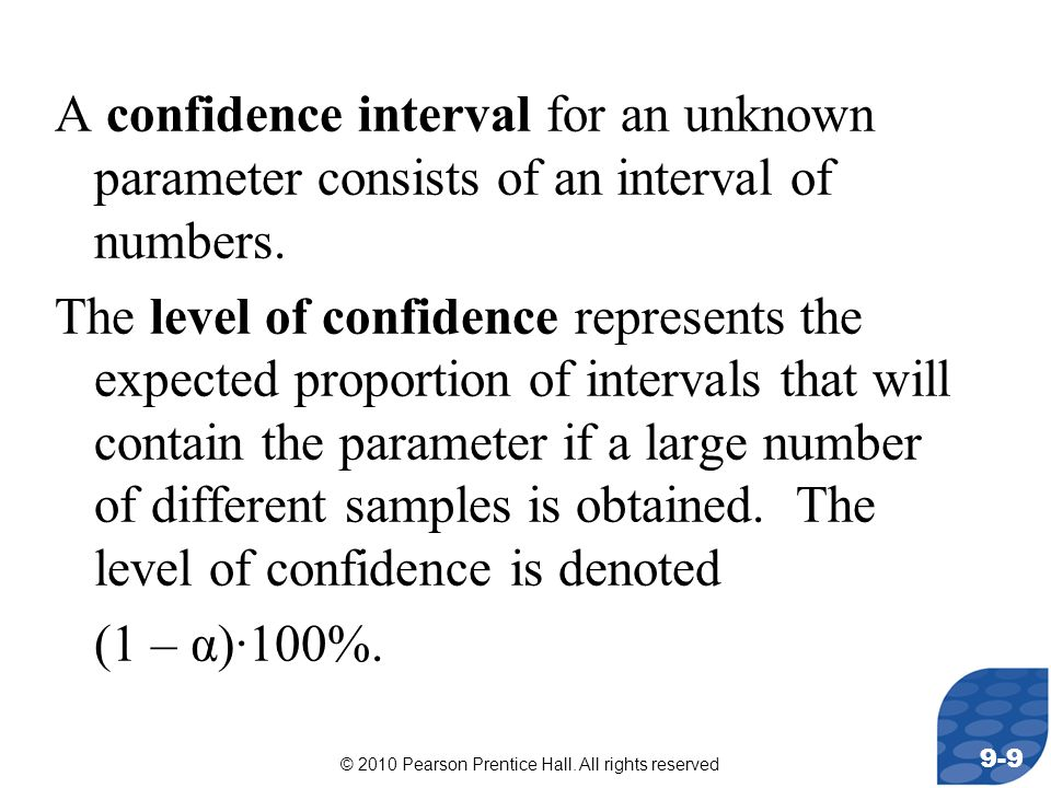 A confidence interval for an unknown parameter consists of an interval of numbers.