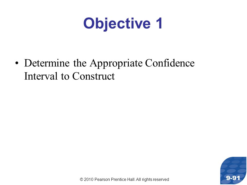 Objective 1 Determine the Appropriate Confidence Interval to Construct