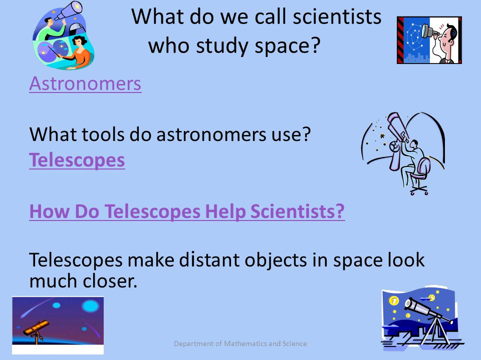 What is a scientist called that studies space - answers.com