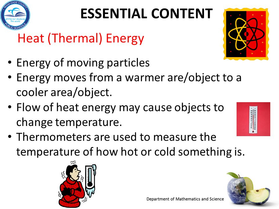 Essential Content Heat (Thermal) Energy Energy of moving particles